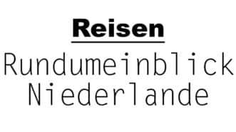 Rundumblick Niederlande | Reiseblog | muensterblogs.de
