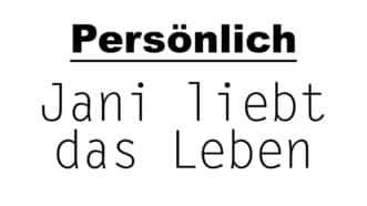 Jani liebt das Leben | Persönlicher Blog | Münsterblogs